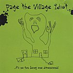 Page The Village Idiot It's No Fun Being One Dimensional
