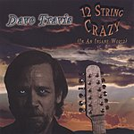 Dave Travis 12 String Crazy