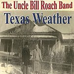 The Uncle Bill Roach Band Texas Weather