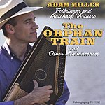 Adam Miller The Orphan Train And Other Reminiscences