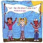 New Songs Music Let The Children Praise Him