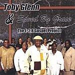 Toby Glenn & Saved By Grace The E28 Gospel Project