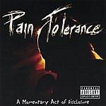 Pain Tolerance A Momentary Act Of Disclosure (Parental Advisory)