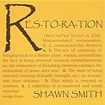 Shawn Smith Res-to-ra-tion