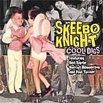 Skeebo Knight Cool Digs