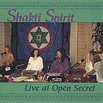 Shakti Spirit Live At Open Secret