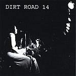 Dirt Road 14 Dirt Road 14