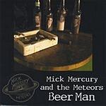 Mick Mercury & The Meteors Beerman