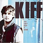 Kiff You Can't Keep It Down