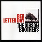Gibson Brothers Red Letter Day