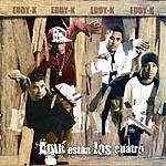 Eddy-K Aqui Estan Los Cuatro