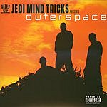 Outer Space Jedi Mind Tricks Presents: Outerspace (Parental Advisory)
