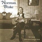 Norman Blake Far Away, Down On A Georgia Farm