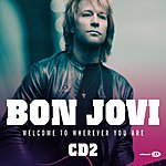 Bon Jovi Welcome To Wherever You Are (Maxi-Single)