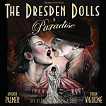 Dresden Dolls Live From The Paradise (Parental Advisory)