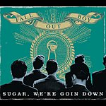 Fall Out Boy Sugar, We're Goin Down (UK 2 Track Single)