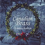 The Canadian Brass A Holiday Tradition