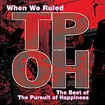 Pursuit Of Happiness When We Ruled, The Best Of Pursuit Of Happiness