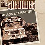 The Subdudes Papa Dukie & The Mud People