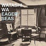 Watashi Wa Eager Seas