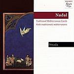 Strada Nadal: Traditional Mediterranean Carols