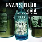 Evans Blue Cold (But I'm Still Here) (Single)