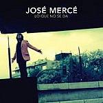 José Mercé Lo Que No Se Da