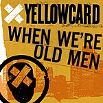 Yellowcard When We're Old Men (Single)