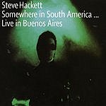 Steve Hackett Somewhere In South America: Live In Buenos Aires