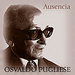 Osvaldo Pugliese Ausencia