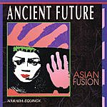 Ancient Future Asian Fusion