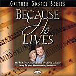 Bill Gaither Because He Lives