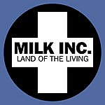 Milk Inc. Land Of The Living