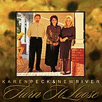 Karen Peck & New River Turn It Loose