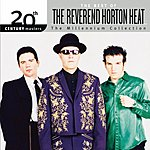 Reverend Horton Heat 20th Century Masters - The Millennium Collection: The Best Of The Reverend Horton Heat