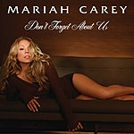 Mariah Carey Don't Forget About Us (Single)