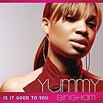 Yummy Bingham Is It Good To You (Edited)
