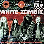 White Zombie Astro Creep: 2000 Songs Of Love, Destruction And Other Synthetic Delusions Of The Electric Head (Parental Advisory)
