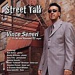 Vince Seneri Street Talk