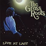 The Grass Roots Live At Last