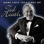 Ted Heath More Lost Treasures Of Ted Heath, Vol.3-4