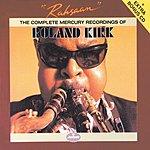 Roland Kirk Quartet Rahsaan: The Complete Mercury Recordings Of Roland Kirk