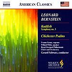 Gerard Schwarz Kaddish, Symphony No.3/Chichester Psalms
