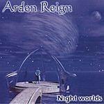 Arden Reign Night Worlds