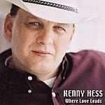 Kenny Hess Where Love Leads