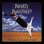 The Poverty Plainsmen There's No Lookin Back