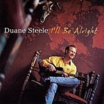 Duane Steele I'll Be Alright