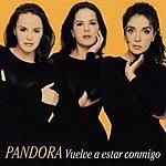 Pandora Vuelve A Estar Conmigo (Live)