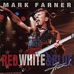 Mark Farner Red, White & Blue Forever