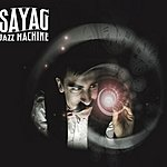 Sayag Jazz Machine Anachro'mix Experiences